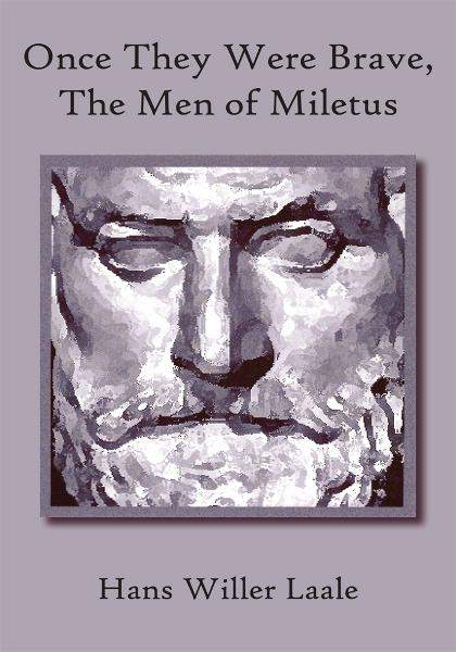Once They Were Brave, The Men of Miletus