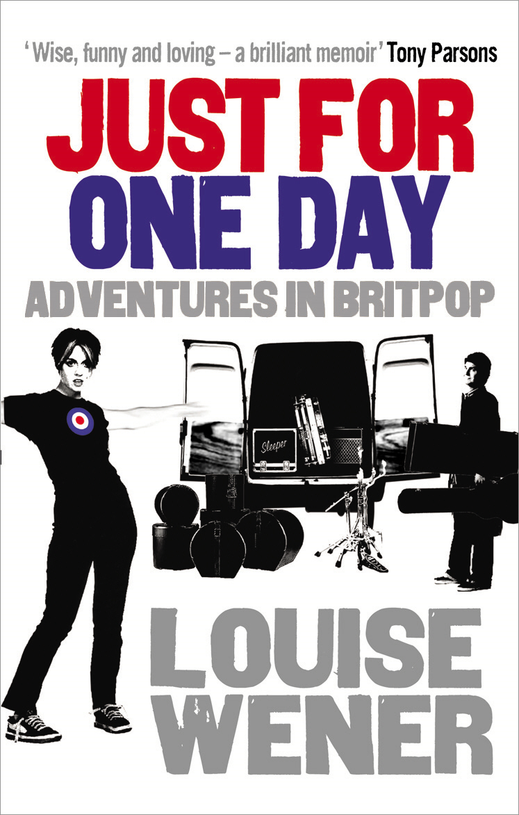 Just For One Day Adventures in Britpop