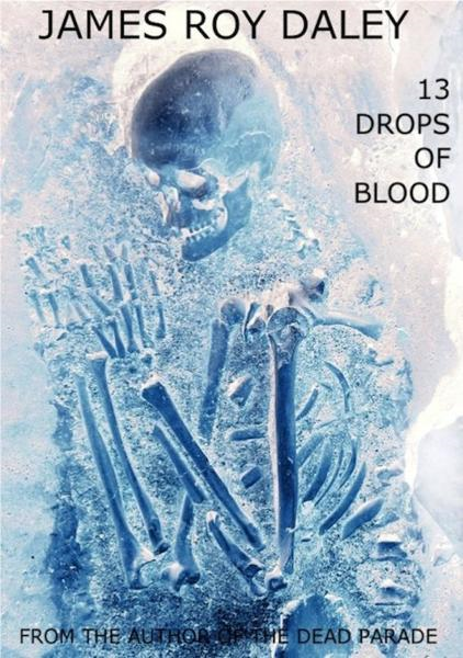 13 Drops of Blood By: James Roy Daley