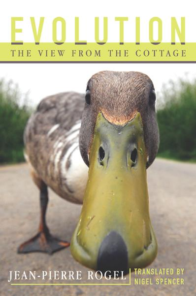 Evolution: The View from the Cottage By: Jean-Pierre Rogel,Nigel Spencer