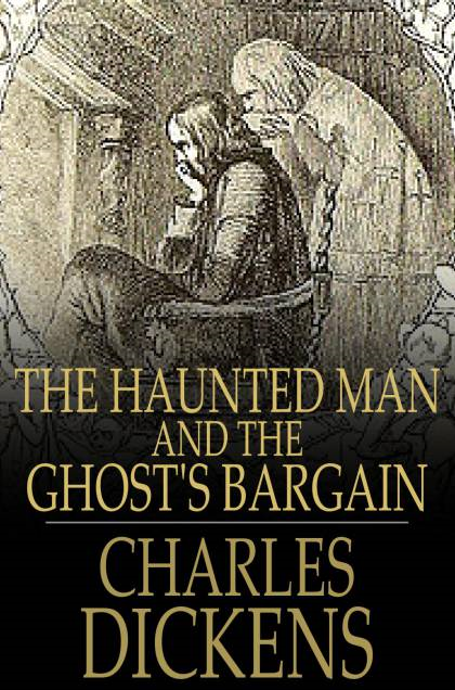 Cover Image: The Haunted Man And The Ghost's Bargain