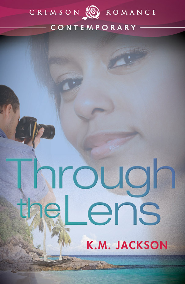 Through the Lens By: K. M. Jackson