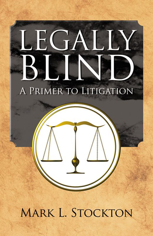 Legally Blind By: Mark L. Stockton