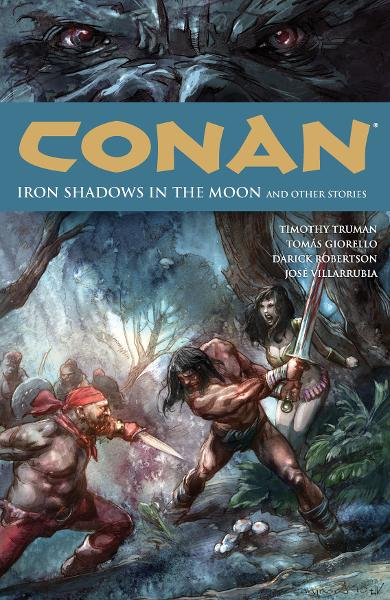 Conan Volume 10: Iron Shadows in the Moon   By: Timothy Truman, Tomás Giorello (Penciller), José Villarubia (Colorist), Cary Nord (Cover Artist)