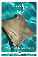 Meet The Ray: A 15-Minute Book For Early Readers