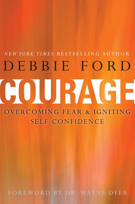Courage By: Debbie Ford,Wayne W. Dyer