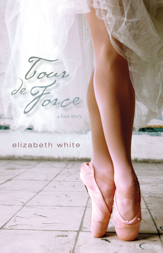 Tour de Force By: Elizabeth   White