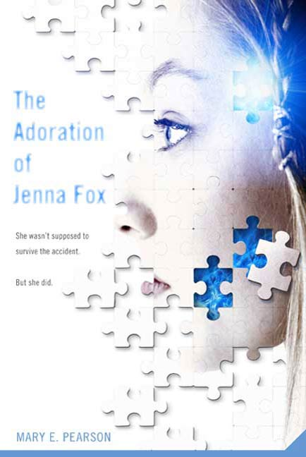 The Adoration of Jenna Fox By: Mary E. Pearson