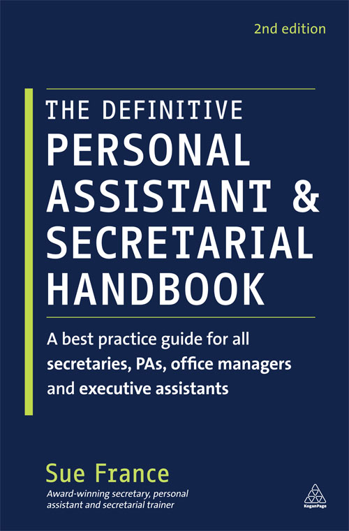 The Definitive Personal Assistant & Secretarial Handbook: A Professional Guide to Leadership for all PAs, Senior Secretaries, Office Managers and Executive Assistants