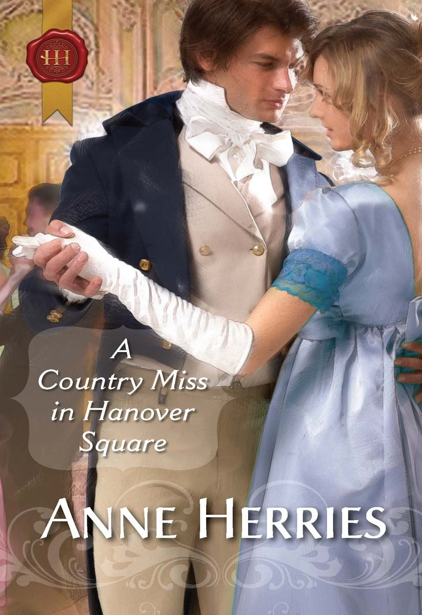 A Country Miss in Hanover Square By: Anne Herries