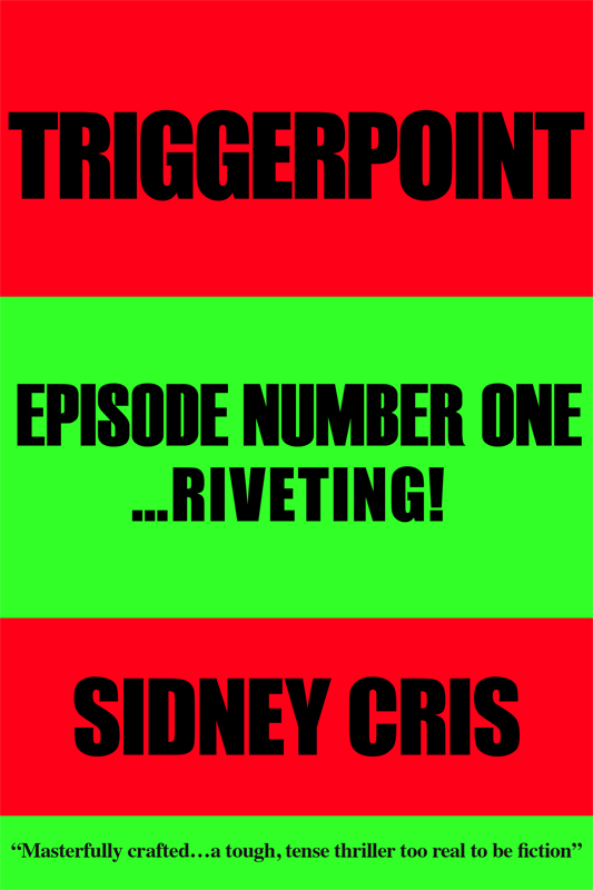 Triggerpoint: Episode One... Riveting!