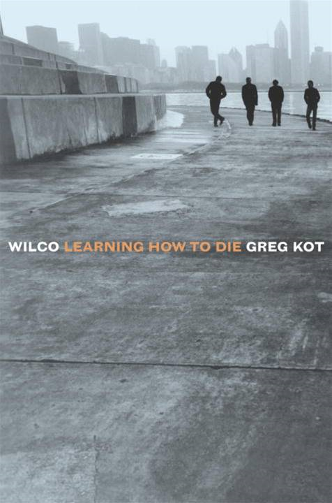 Wilco By: Greg Kot