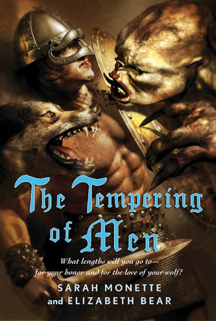 The Tempering of Men By: Elizabeth Bear,Sarah Monette