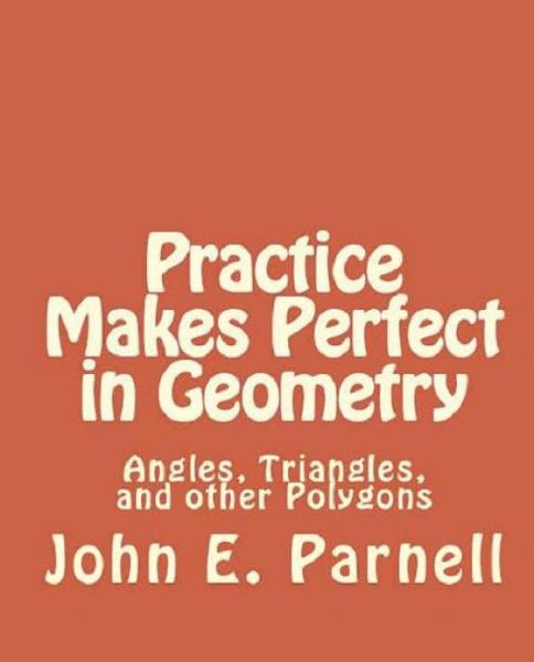 Practice Makes Perfect in Geometry: Angles, Triangles and other Polygons