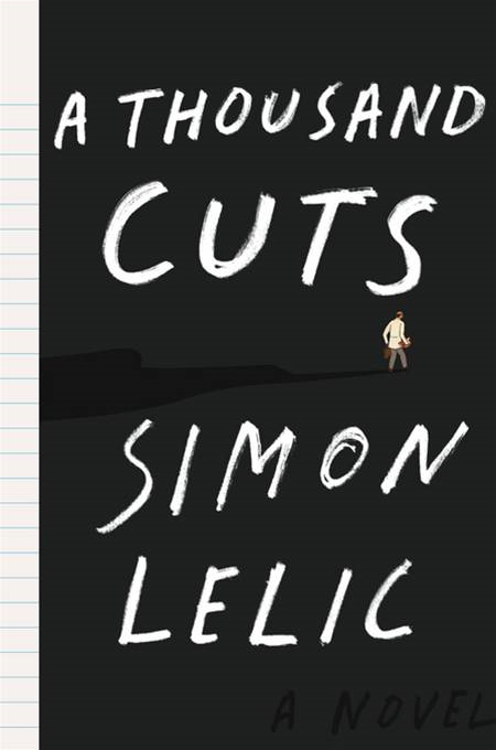 A Thousand Cuts: A Novel By: Simon Lelic
