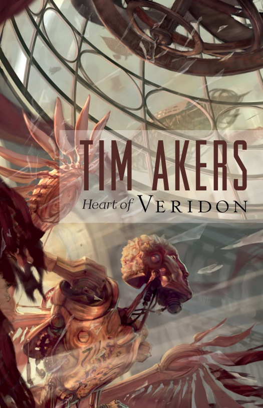 Heart of Veridon By: Tim Akers