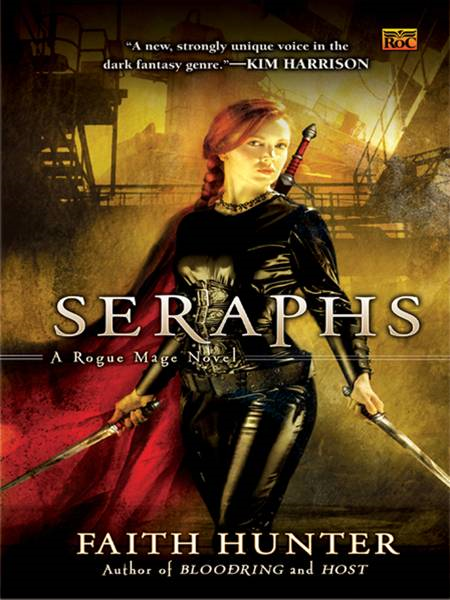 Seraphs: A Rogue Mage Novel By: Faith Hunter