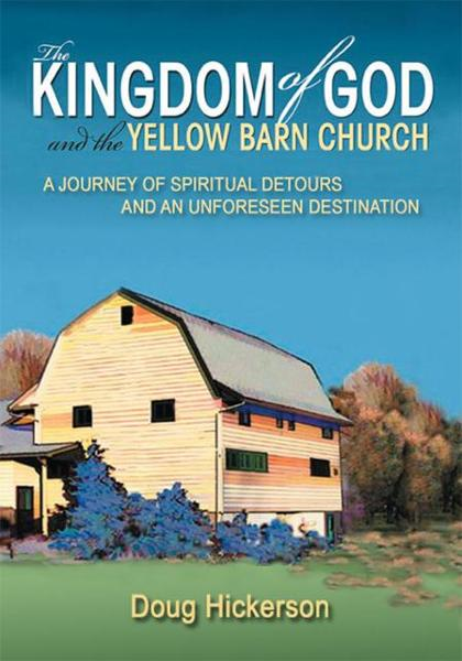 The Kingdom of God and the Yellow Barn Church