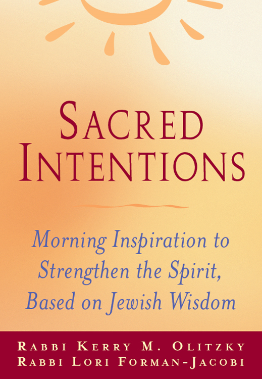 Sacred Intentions By: Rabbi Kerry M. Olitzky,Rabbi Lori Forman–Jacobi