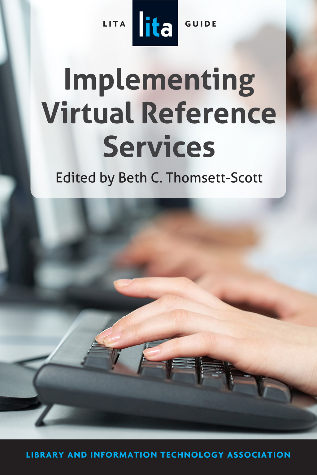 Implementing Virtual Reference Services A LITA Guide
