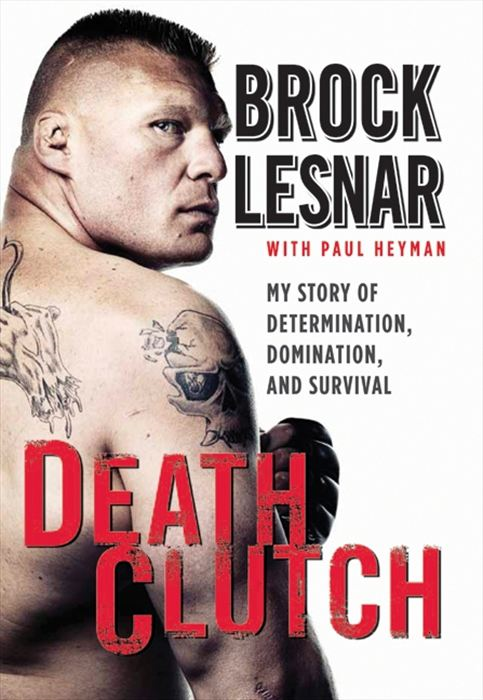 Death Clutch By: Brock Lesnar