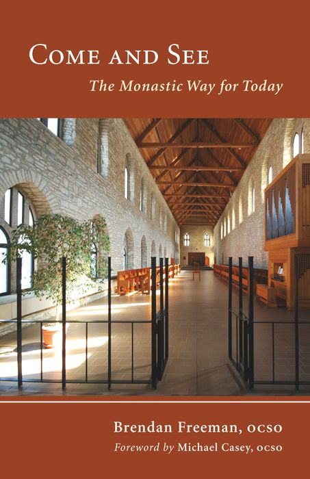 Come And See: The Monastic Way For Today By: Brendan Freeman