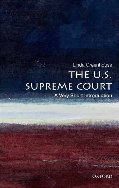 The U.S. Supreme Court:A Very Short Introduction