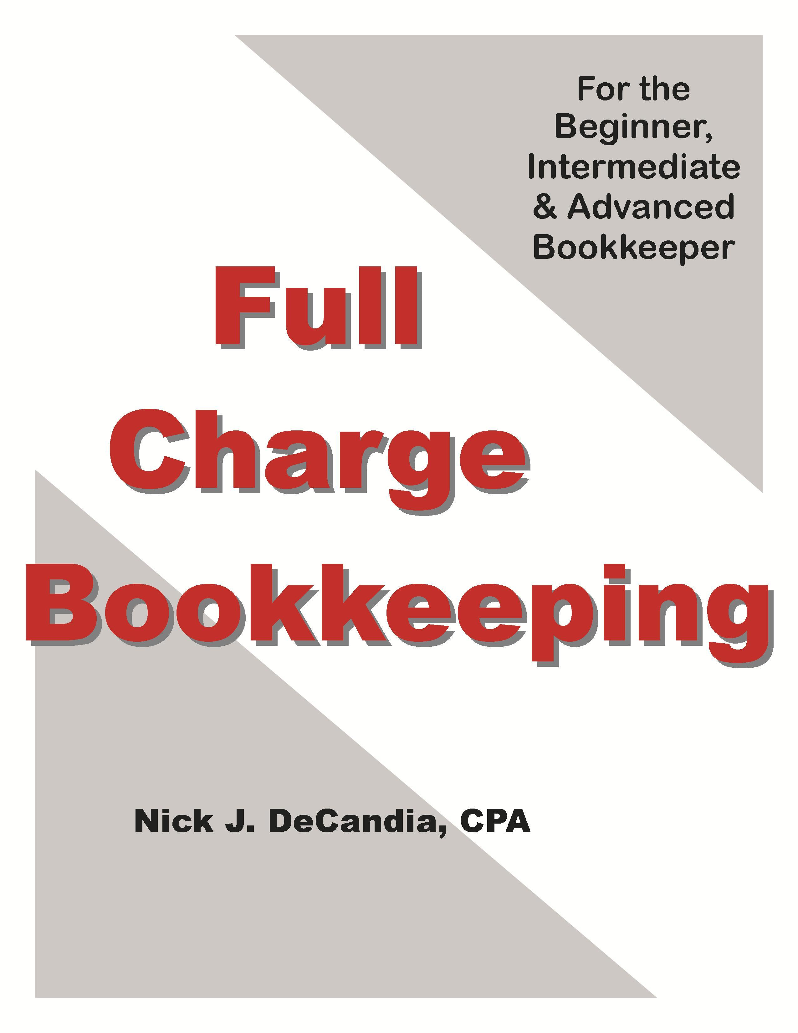 Full Charge Bookkeeping, For the Beginner, Intermediate & Advanced Bookkeeper