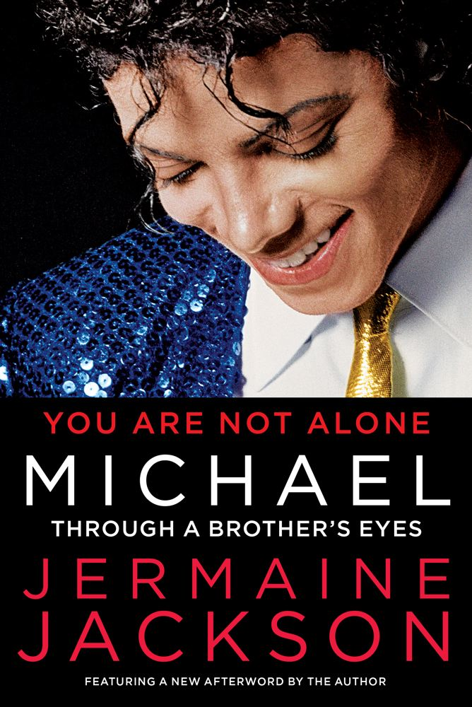 You Are Not Alone By: Jermaine Jackson