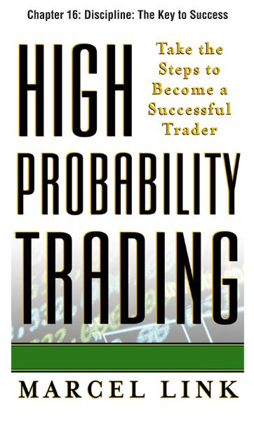High-Probability Trading, Chapter 16 - Discipline: The Key to Success