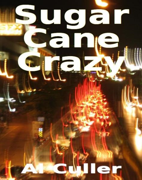Sugar Cane Crazy: sex, violence and madness in Angeles City