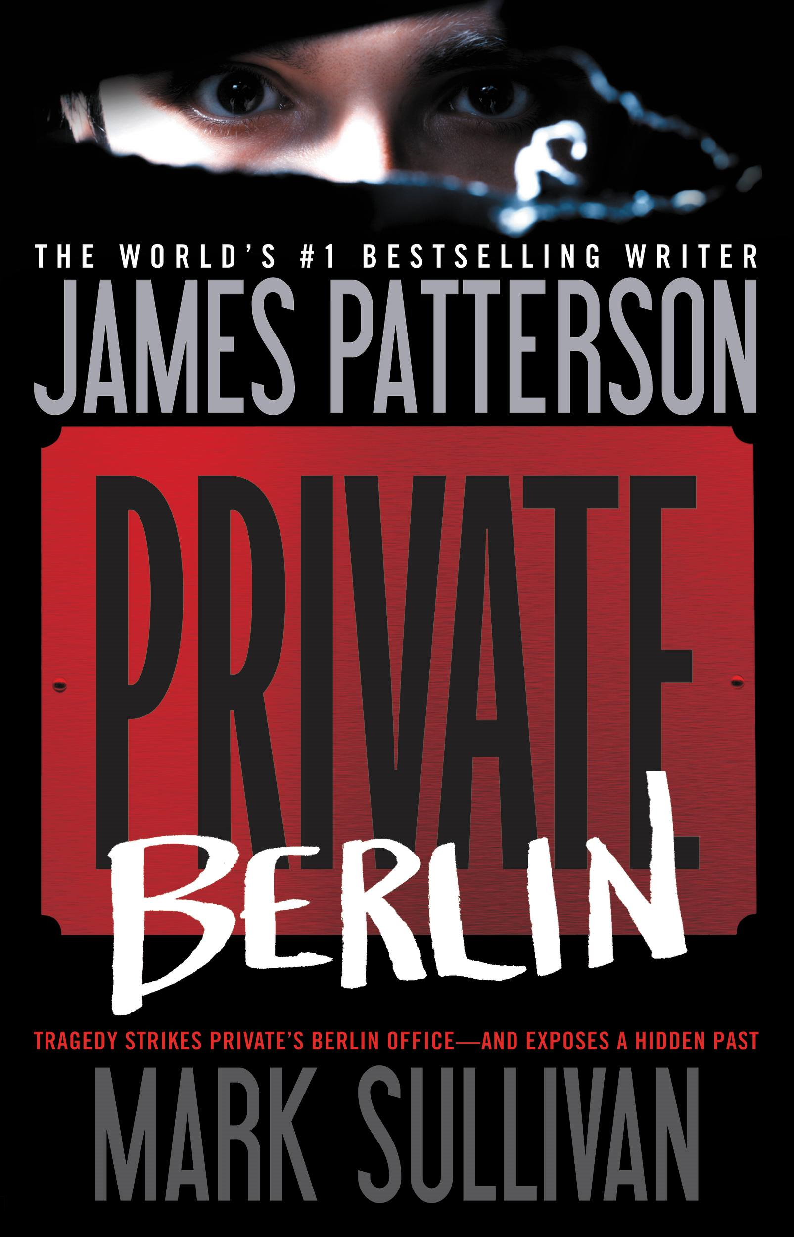 Private Berlin By: James Patterson,Mark Sullivan