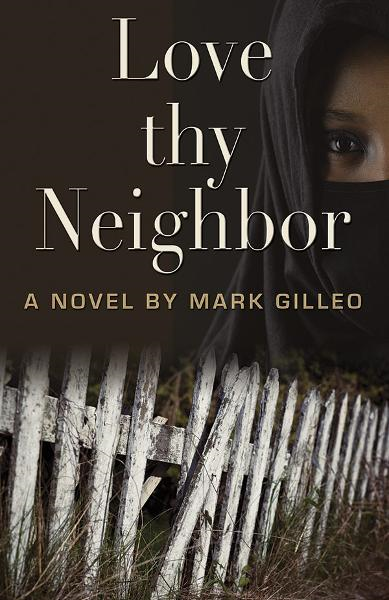 Love Thy Neighbor By: Mark Gilleo