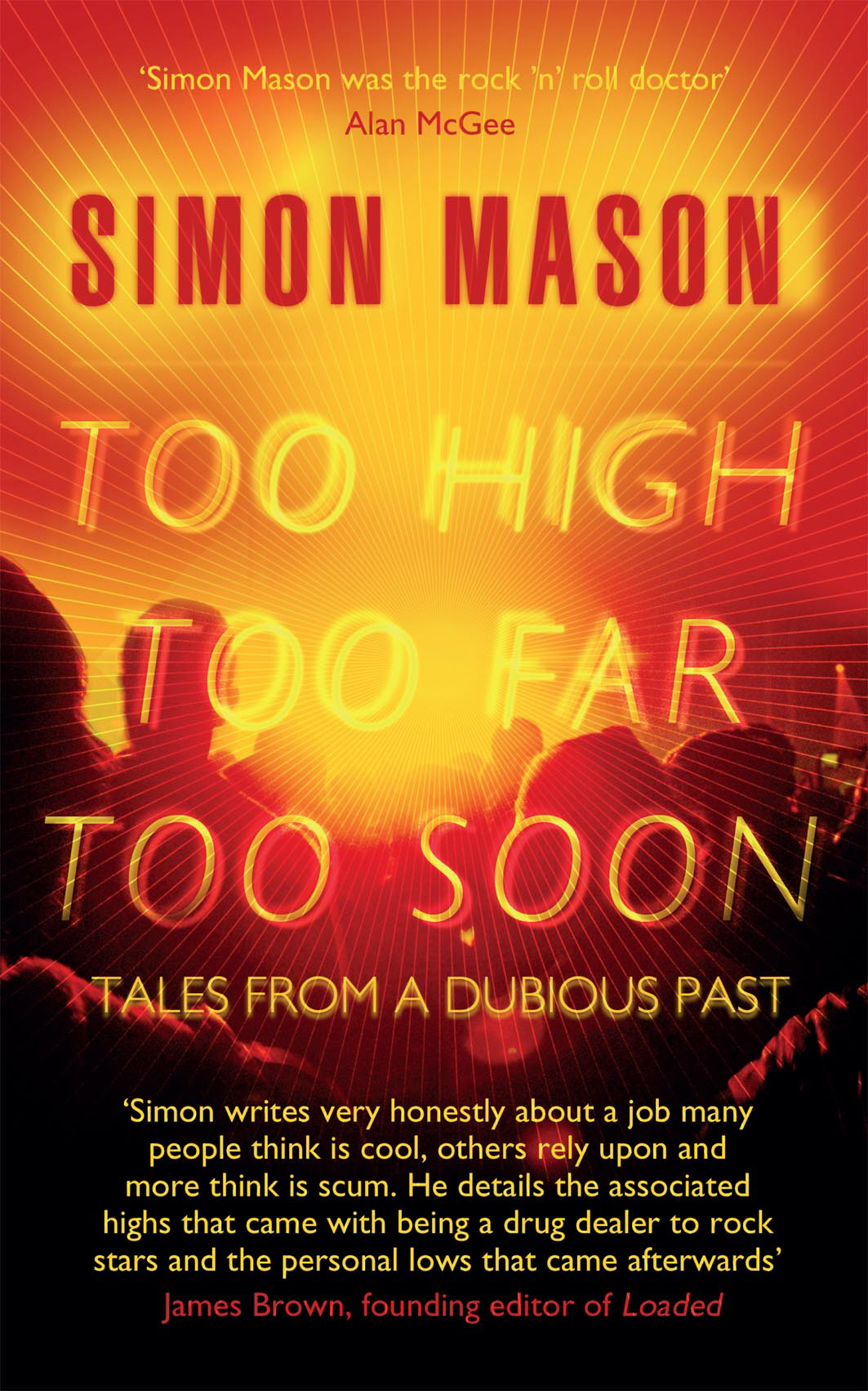 Too High,  Too Far,  Too Soon Tales from a Dubious Past