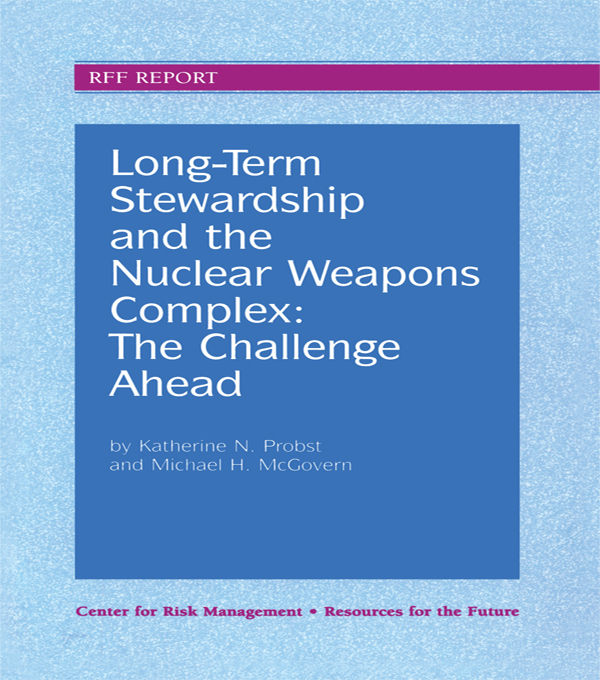 Long-Term Stewardship and the Nuclear Weapons Complex The Challenge Ahead