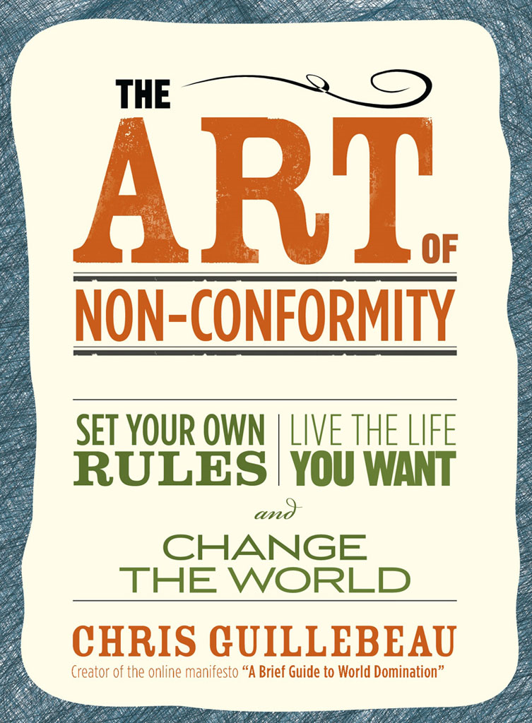 The Art Of Non-conformity By: Chris Guillebeau