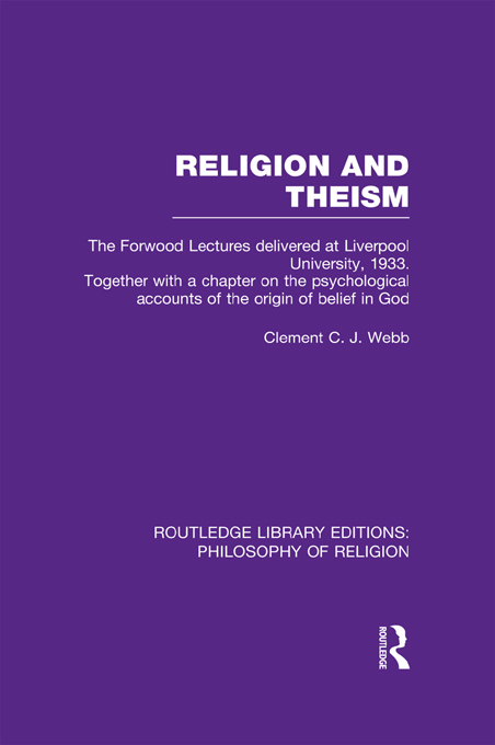 Religion and Theism The Forwood Lectures Delivered at Liverpool University,  1933. Together with a Chapter on the Psychological Accounts of the Origin