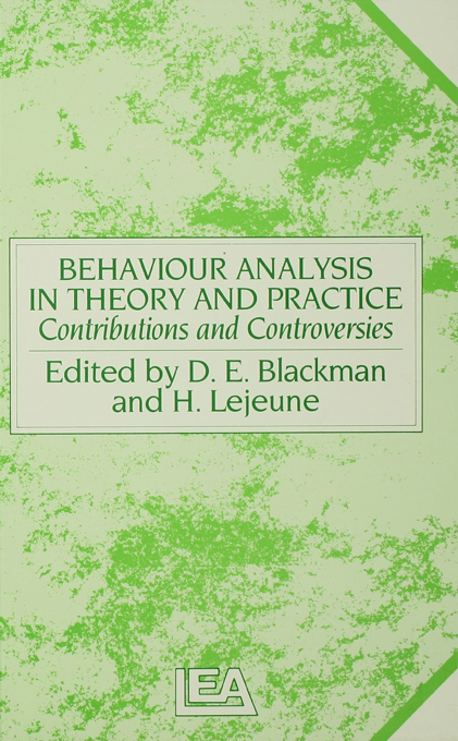 Behaviour Analysis in Theory and Practice Contributions and Controversies