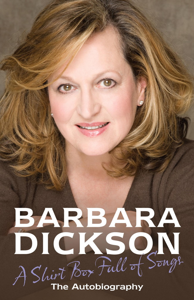 A Shirt Box Full of Songs By: Barbara Dickson