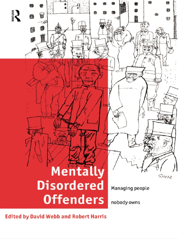 Mentally Disordered Offenders Managing People Nobody Owns