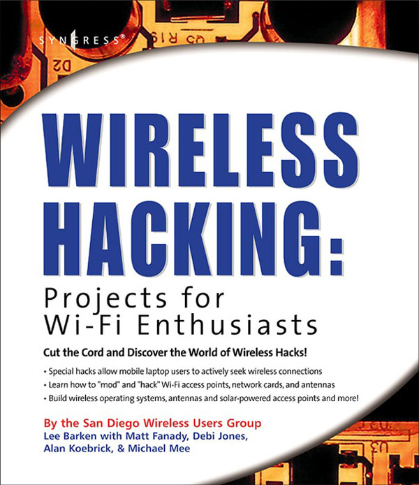 Wireless Hacking: Projects for Wi-Fi Enthusiasts Cut the cord and discover the world of wireless hacks!