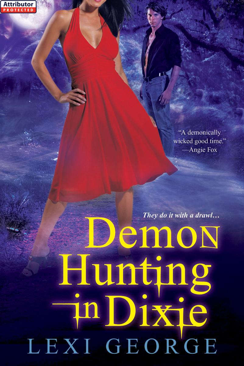 Demon Hunting In Dixie By: Lexi George