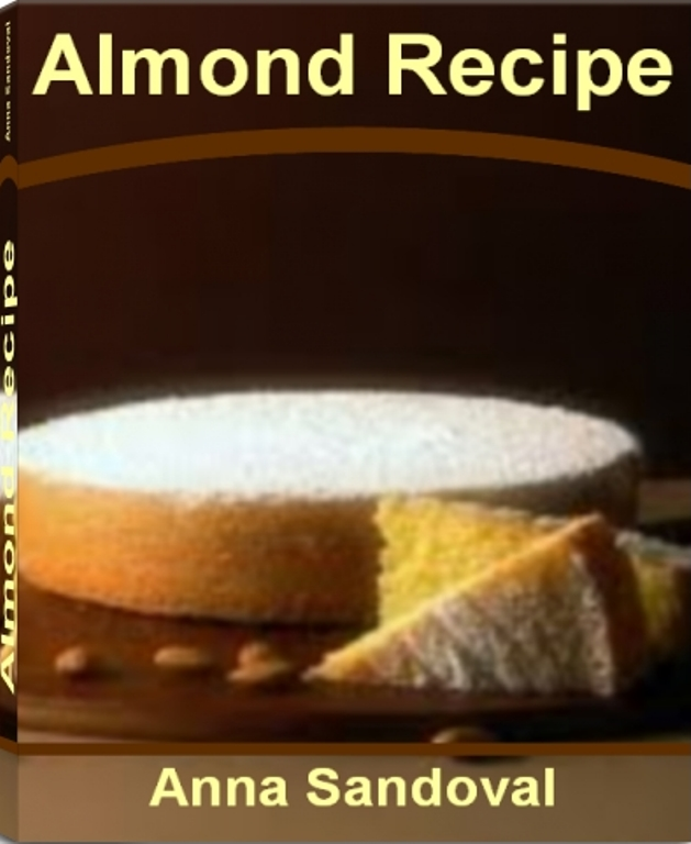 Almond Recipe  The Ultimate Collection - Over 300 Best Selling Free Almond Meal Recipes, Roasted Almonds Recipe, Almond Milk Recipes, Almond Chicken Recipes, Almond Butter Recipes, Almond Cookie Recipe