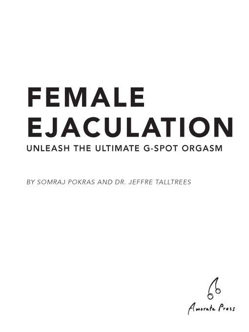 Female Ejaculation By: Ph.D. Jeffre Talltrees,Somraj Pokras