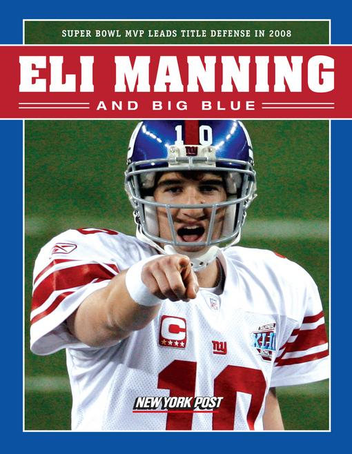 New York Post - Eli Manning and Big Blue: Super Bowl MVP Leads Title Defense in 2008
