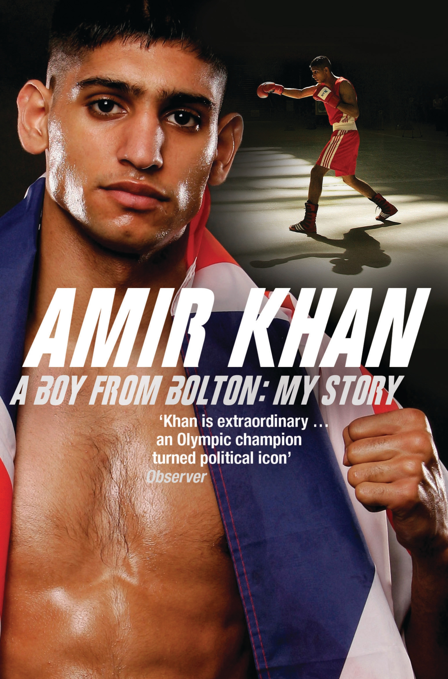 Amir Khan A Boy From Bolton: My Story