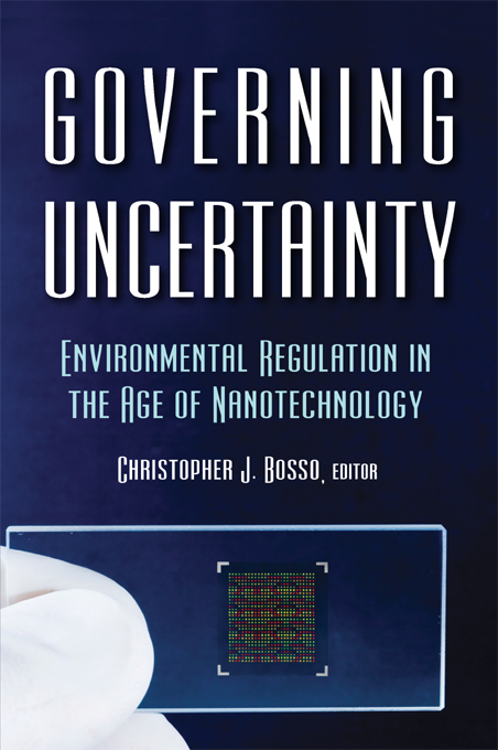 Governing Uncertainty Environmental Regulation in the Age of Nanotechnology