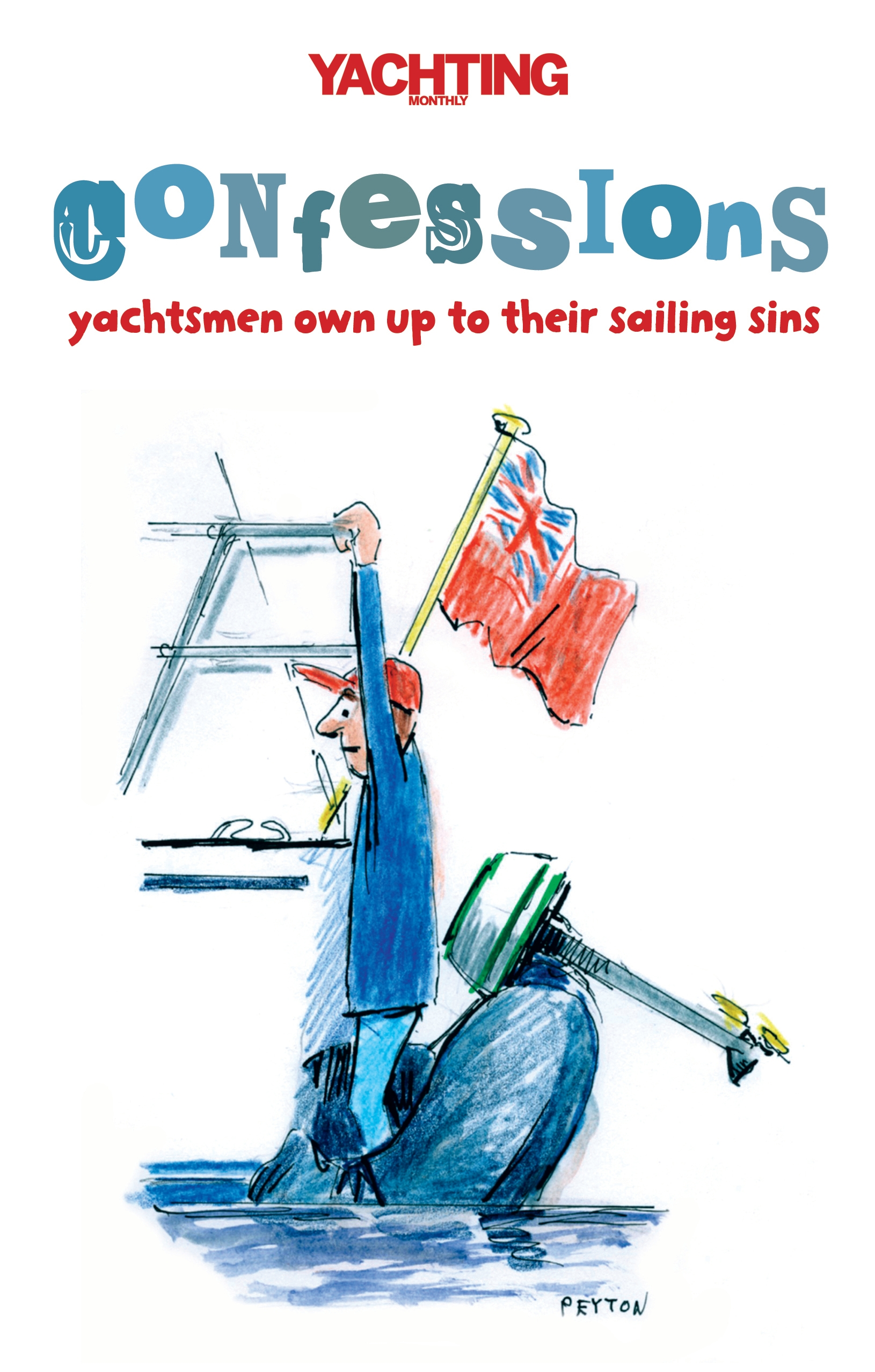 Yachting Monthly's Confessions Yachtsmen Own Up to Their Sailing Sins