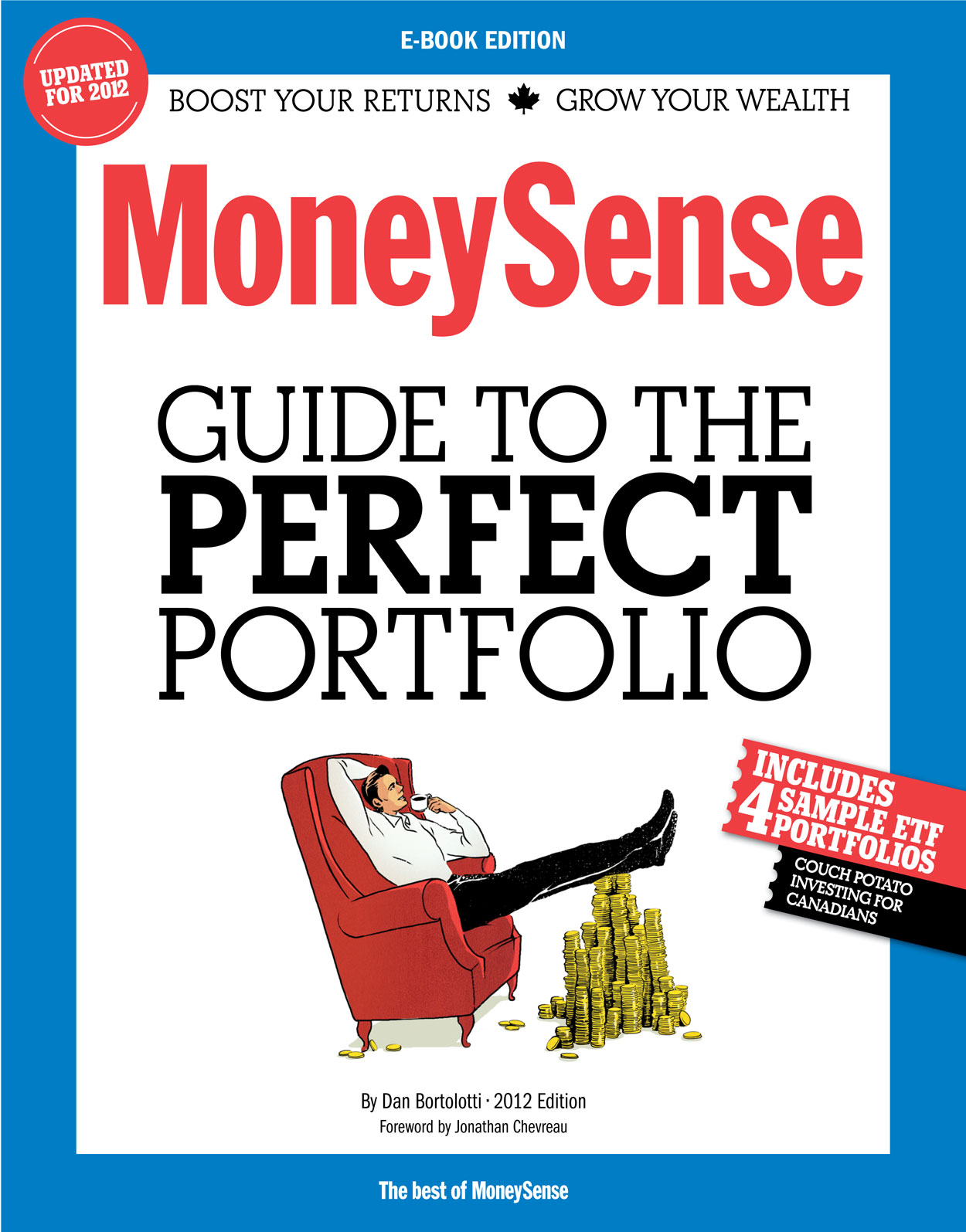 The MoneySense Guide to the Perfect Portfolio By: Dan Bortolotti