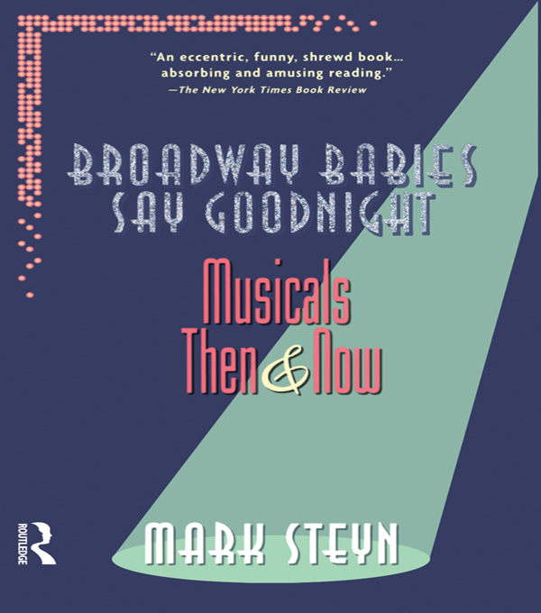 Broadway Babies Say Goodnight Musicals Then and Now